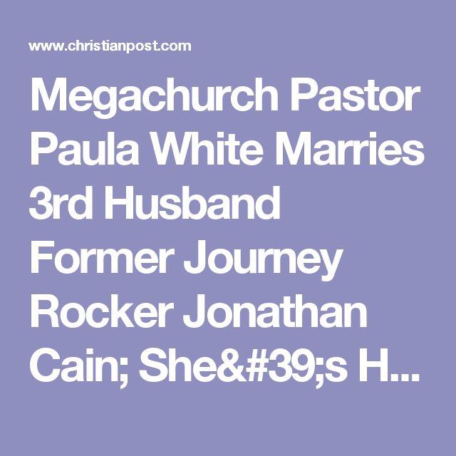 Megachurch Pastor Paula White Marries 3rd Husband Former Journey Rocker Jonathan Cain; She's His 4th Wife