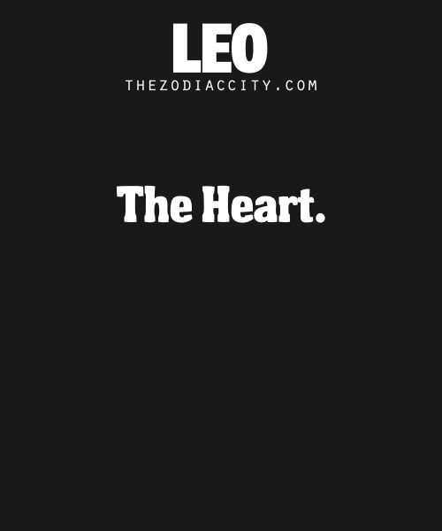 TheZodiacCity - Best Zodiac Facts Since 2011., Leo: The Heart.