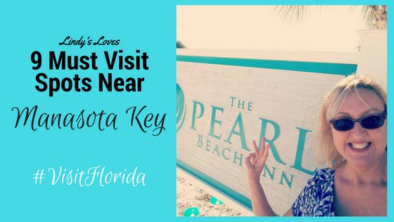 Our Manager Lindy's Favorite Spots around Manasota Key Florida!