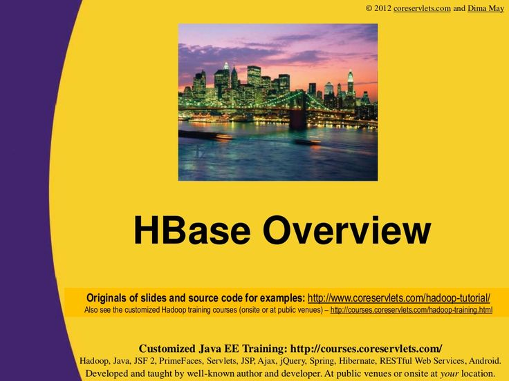 Hadoop Tutorial: HBase Part 1 -- Overview by Marty Hall via slideshare
