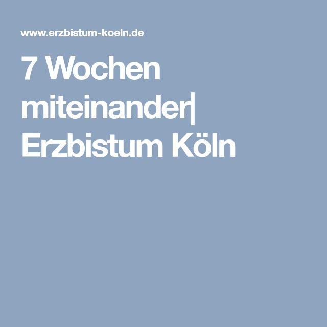 7 Wochen miteinander  Erzbistum Köln