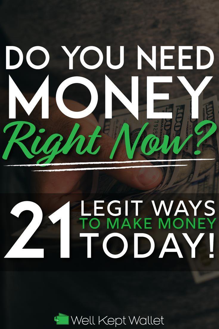 Need Money Today 25 Legit Ways To Get Money Now In 2020 Get Money Now How To Get Money Ways To Get Money