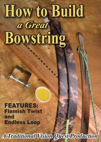 How to Build a Great Bowstring DVD $24.99