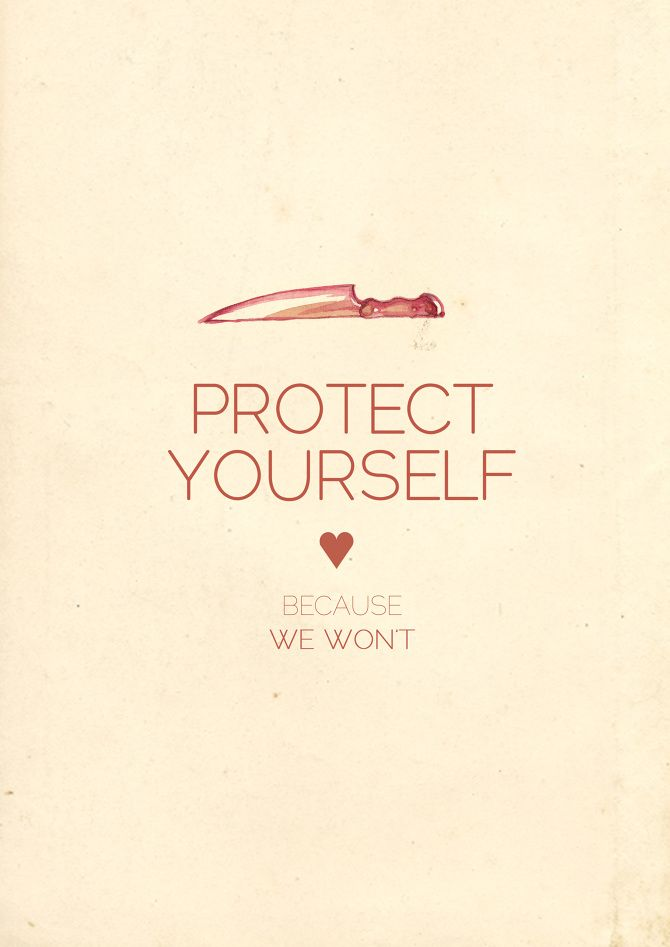 Protect Your Self because We Wont