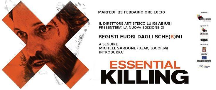 A partire da oggi, in attesa dell'incontro con Skolimowski giovedi sera: Luigi Abiusi presenta REGISTI FUORI DAGLI SCHE(R)MI (V edizione); Michele Sardone introdurrà Essential Killing