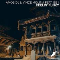 FEELIN' FUNKY | Amos Dj & Vince Molina feat. BE1 by Vince Molina on SoundCloud