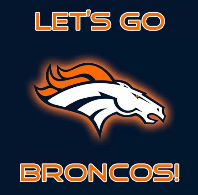 Let's Hi Broncos You Will Win This SUPER BOWL!!!