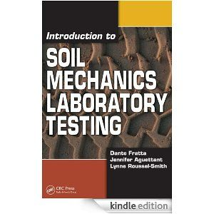 Introduction to Soil Mechanics Laboratory Testing by Dante Fratta. $15.38. 248 pages. Author: Dante Fratta. Publisher: CRC Press; 1 edition (July 16, 2011)