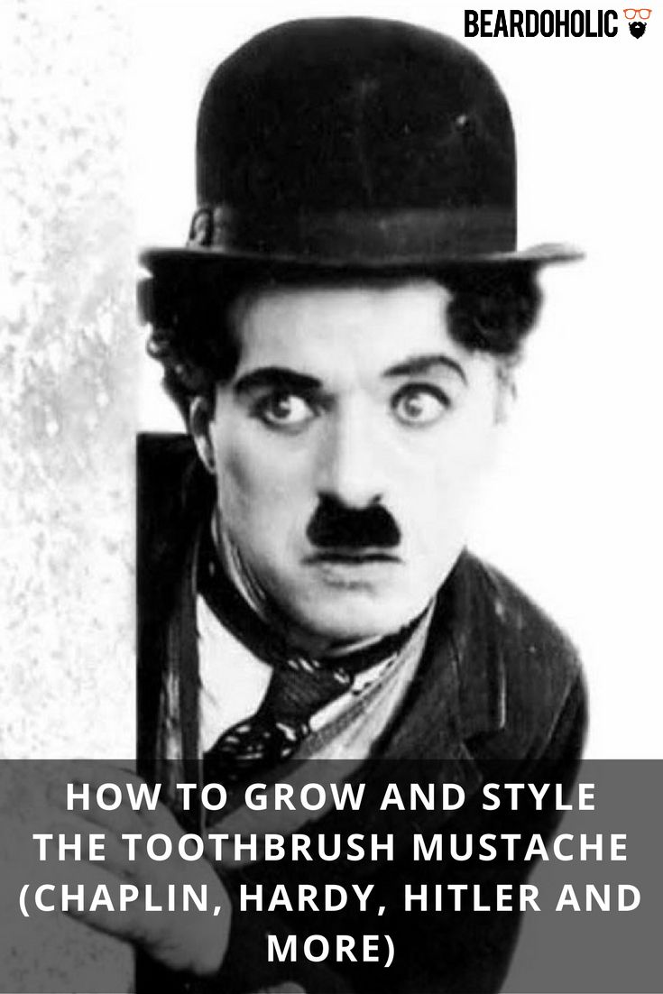 How To Grow and Style The Toothbrush Mustache (Chaplin, Hardy, Hitler and  More