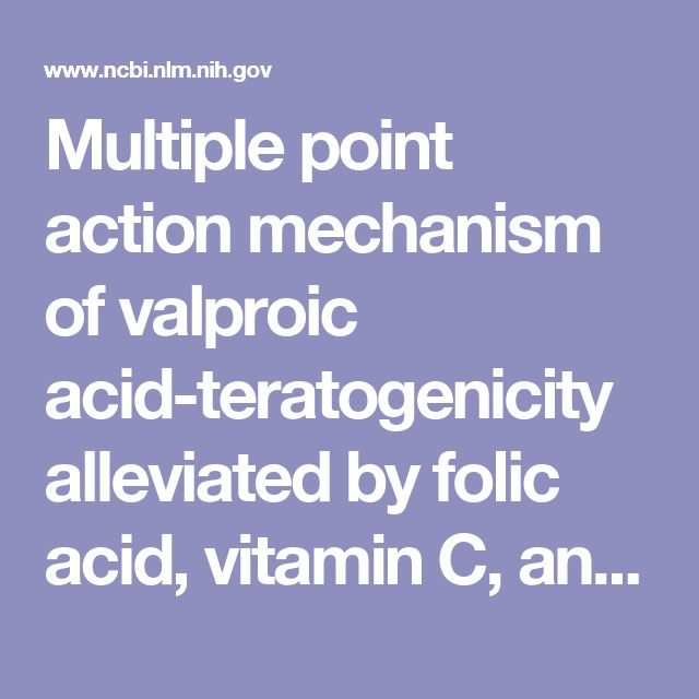 Multiple point action mechanism of valproic acid-teratogenicity alleviated by folic acid, vitamin C, and N-acetylcysteine in chicken embryo model.  - PubMed - NCBI