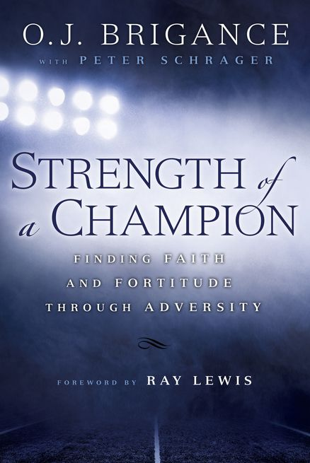 STRENGTH OF A CHAMPION by O.J. Brigance with Peter Schrager -- Full of profound revelations and anecdotes, this book is a celebration of the human spirit from a man who left everything on the field.