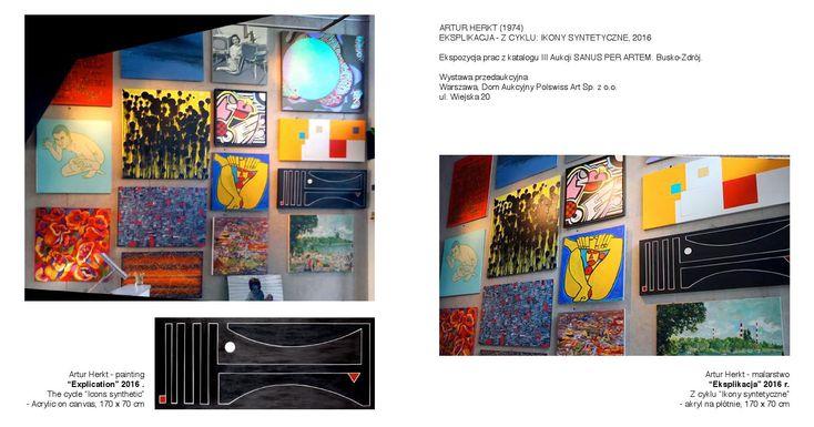 Artur Herkt (1974) Eksplikacja z cyklu ikony syntetyczne, 2016  Artur Herkt - Ekspozycja prac z katalogu III Aukcji SANUS PER ARTEM. Busko-Zdrój.