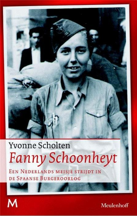 Fanny Schoonheyt  Fanny Schoonheyt (1912-1961) is de enige Nederlandse vrouw die in de Spaanse Burgeroorlog heeft gevochten. Ze verwierf er in korte tijd faam als het dapperste meisje van Barcelona en de koningin van de mitrailleur. Een opvallende keuze voor een meisje dat ervan droomde journaliste te worden en om die reden naar Spanje was gegaan. Ze had een paar jaar gewerkt op de redactie van de Nieuwe Rotterdamsche Courant met onder meer Victor van Vriesland en mr. J. Huyts volgens het…