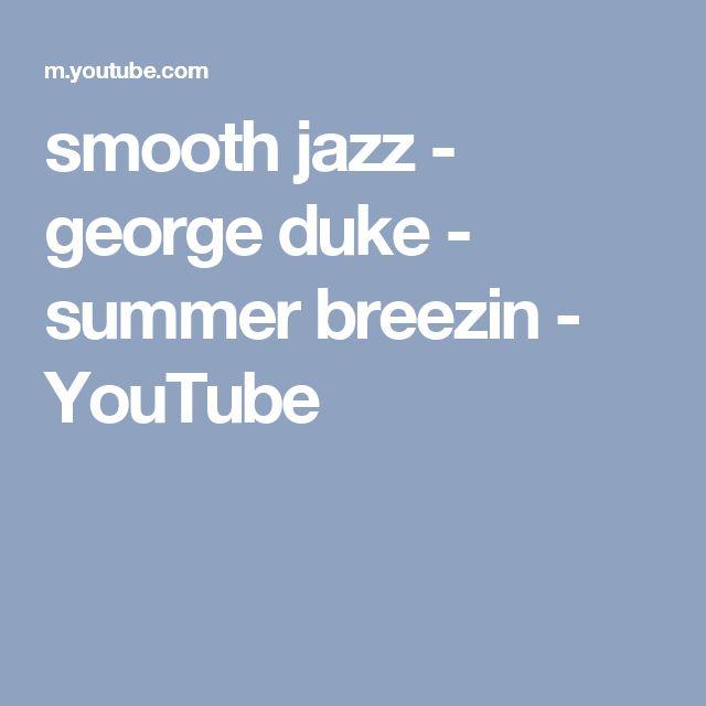 smooth jazz - george duke - summer breezin - YouTube