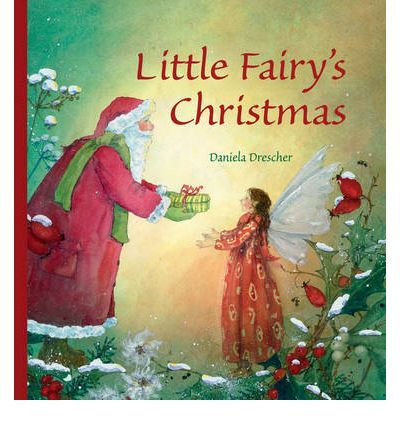 Little Fairy's Christmas by Daniela Drescher  A little fairy gets lost in a snowstorm and tries to find shelter, when help comes from unexpected places. A lovely Christmas tale.