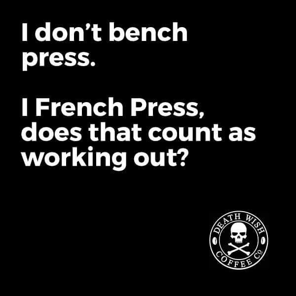 Caffeinated exercise.                                                                                                                                                                                 More