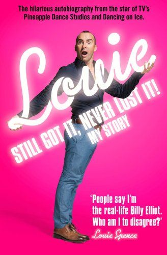 From 0.47 Still Got It Never Lost It!: The Hilarious Autobiography From The Star Of Tvs Pineapple Dance Studios And Dancing On Ice