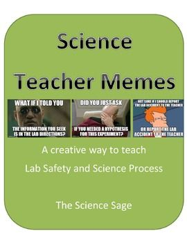 Science Teacher Memes (Lab Safety and Science Process)