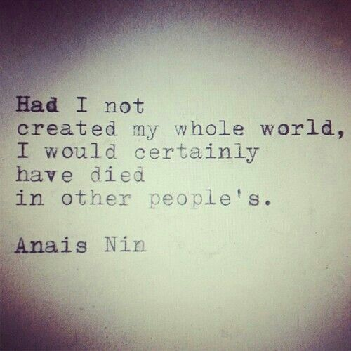 Truth.~~ Anais Nin... a woman ahead of her time!A diarist, poet and one of the first female writers of erotica!
