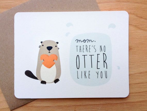 Mother's Day  Otter Pun  Greeting Card by LeTrango on Etsy, $4.50
