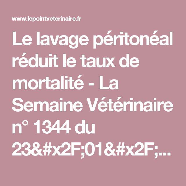 Le lavage péritonéal réduit le taux de mortalité - La Semaine Vétérinaire n° 1344 du 23/01/2009
