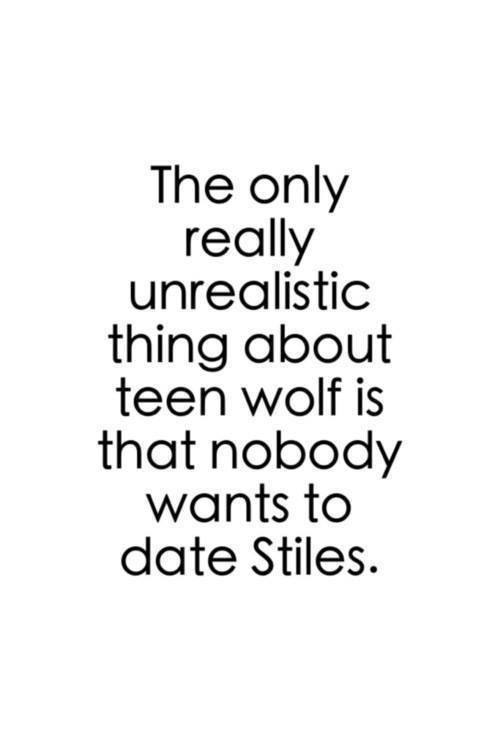 Teen Wolf / Stiles - haha exactlyyyy. Forget the supernatural stuff- WHY DOESNT ANYONE WANT STILES?!