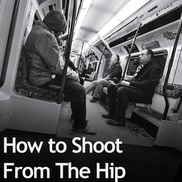 How to Shoot From The Hip » Expert Photography | Photography | Pinterest | Photography, Photography Tips and Street Photography