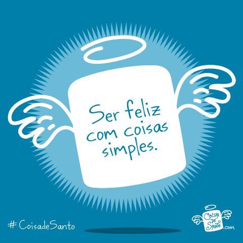 Ser feliz com coisas simples #felicidade