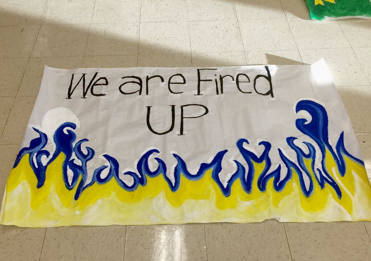We Are Fired Up: GAME DAY/RALLY POSTER: flames in school colors (blue & gold ombré). Can be made larger for a #runthrough poster