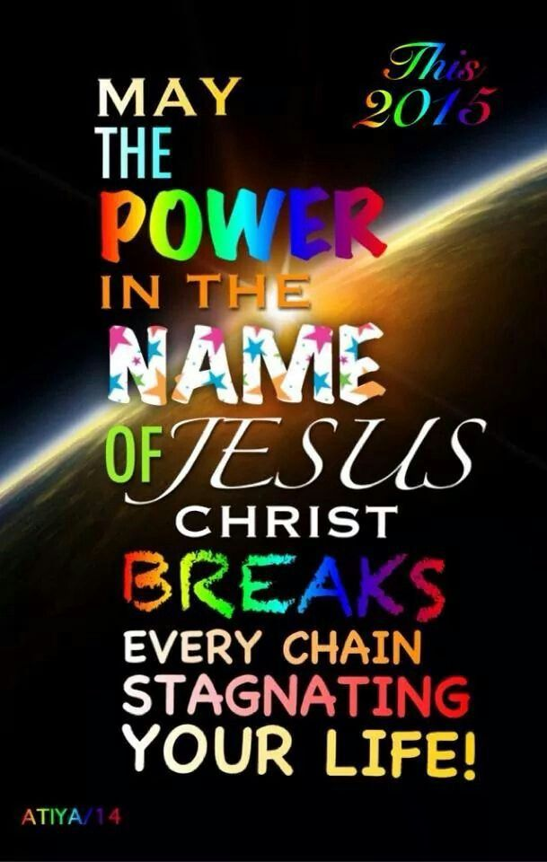 May The Power In The Name Of Jesus Christ Breaks Every