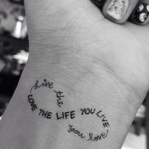 I am not big on tatoo's but if I was to ever get one it would be this one!    // live the life you love, love the life you live