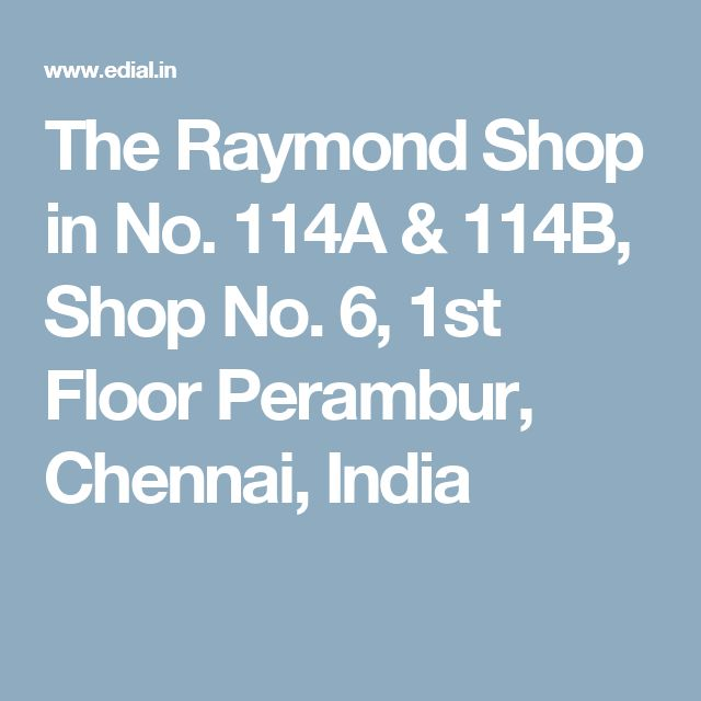 The Raymond Shop in No. 114A & 114B, Shop No. 6, 1st Floor Perambur, Chennai, India