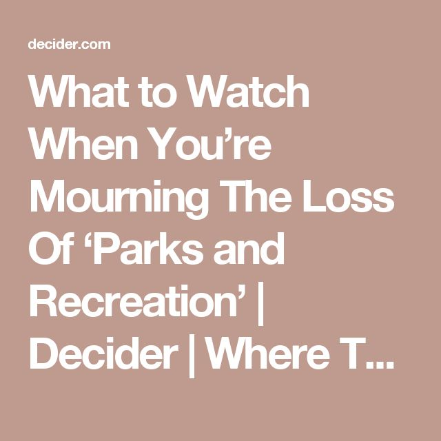What to Watch When You're Mourning The Loss Of 'Parks and Recreation' | Decider | Where To Stream Movies & Shows on Netflix, Hulu, Amazon Instant, HBO Go