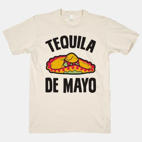 Tequila De Mayo #tequila #cinco #de #mayo #funny #party #clothes #shirt