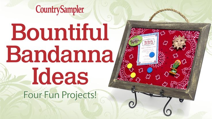 Love bandannas? We sure do! Check out these four fabulous ideas using colorful bandannas. Visit www.countrysampler.com for more ideas. Get a subscription to the magazine: https://ssl.drgnetwork.com/ecom/csl/app/live/subscriptions?org=csl&publ=CS&key_code=EZACS02