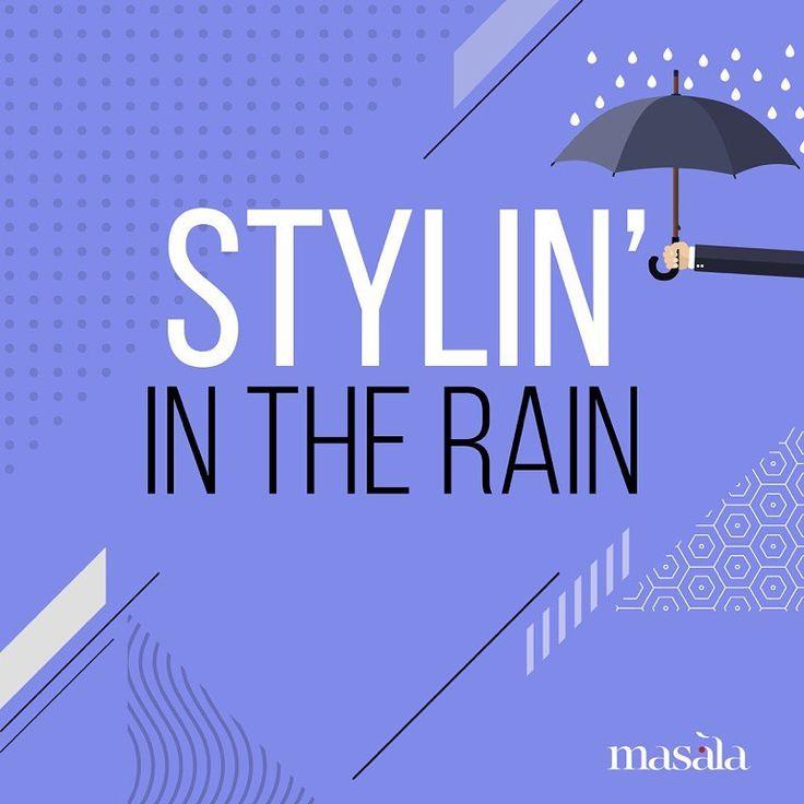 43004f54f4295a23364ec67b77d56812 - Don't let the rainy weather get you down... Be creative and follow Masala&#3...