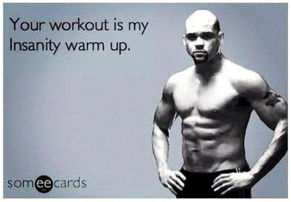 INSANITY I work hard just for Shaun!!