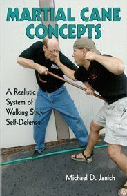 MARTIAL CANE CONCEPTS - A Realistic System of Walking Stick Self Defense , http://www.amazon.com/dp/B001GDRG9S/ref=cm_sw_r_pi_dp_6zvWtb15GEYN1