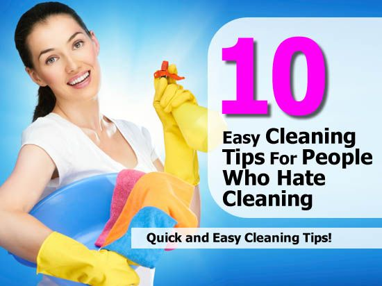 10 Easy Cleaning Tips For People Who Hate Cleaning ~1st Class London Cleaners-Commercial and Domestic cleaning London