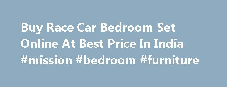 Buy Race Car Bedroom Set Online At Best Price In India #mission #bedroom #furniture http://bedrooms.remmont.com/buy-race-car-bedroom-set-online-at-best-price-in-india-mission-bedroom-furniture/  #cars bedroom set # Hdf (Fiber Board) Race Car Bedroom Set (Red) Mebelkart is India s leading online furniture shopping. which offers a unique and a huge variety of stylish [...]