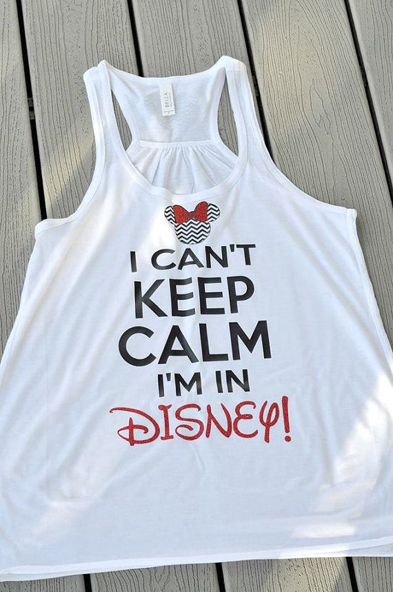 I Can't Keep Calm I'm in Disney Tank-WHITE by SarahsScribbles1