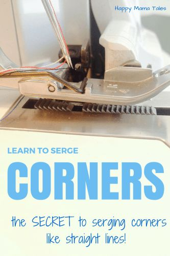 Serging Corners are as easy as serging straight lines! Learn this one secret tip to help you serge corners like a pro!
