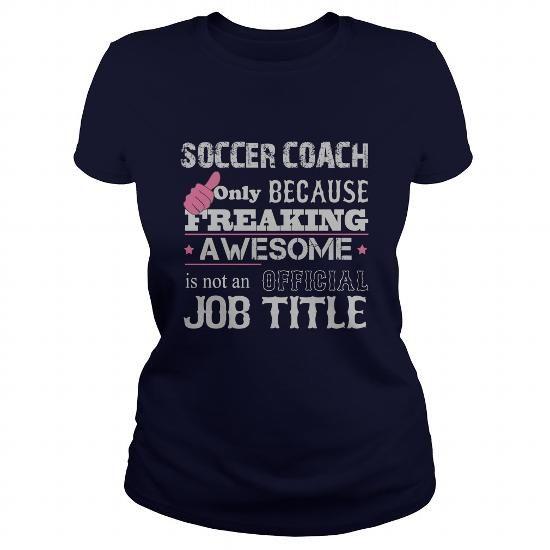 Awesome Soccer Coach Shirt - #tshirt cutting #vintage tshirt. CHECK PRICE => https://www.sunfrog.com/Jobs/Awesome-Soccer-Coach-Shirt-Navy-Blue-Ladies.html?68278