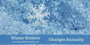 Winter Solstice - Changes Annually