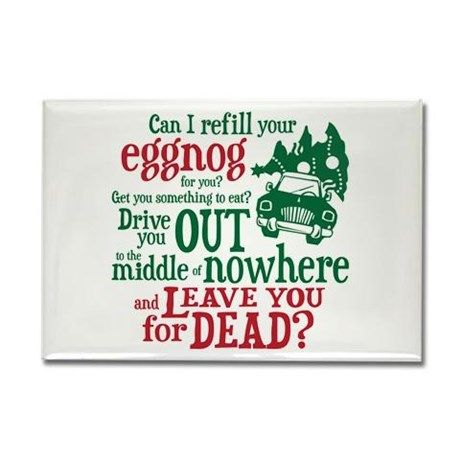 National Lampoon's A #Christmas Vacation Eggnog Quote Rectangle Magnet on CafePress.com