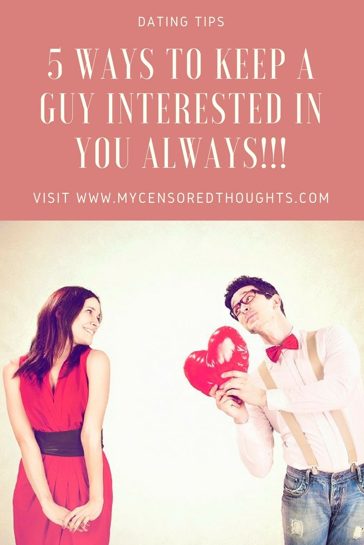 how to keep a guy youre dating interested