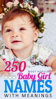 250 Most Popular #Baby #Girl #Names With Meanings : The US Social Security Administration baby name results are in! While Emma retained the top spot Madison failed to make in the top ten names. The elegant name Sofia gained 14 spots but Jasmine shot down to 122nd position.