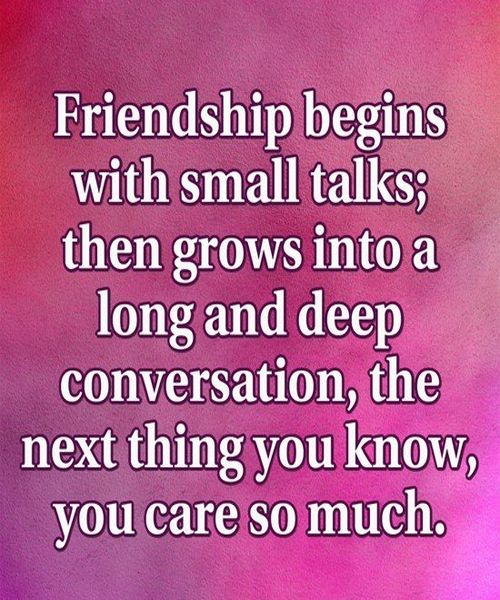 Image of: Friendship Friendship Begins With Small Talks Then Grows Into Long Famous Friendship Quotes Pinterest Friendship Begins With Small Talks Then Grows Into Long Famous
