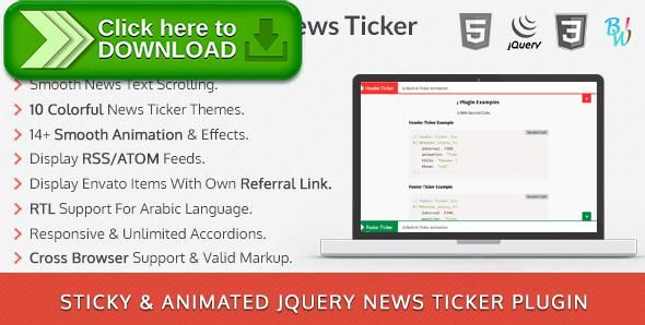 [ThemeForest]Free nulled download BWL Sticky Animated News Ticker jQuery Plugin from http://zippyfile.download/f.php?id=39830 Tags: ecommerce, animation, atom feed, envato feed ticker, jquery, jquery ticker, lightweight, news, news ticker, rss feed, scroller, Sticky ticker, ticker, ticker plugin