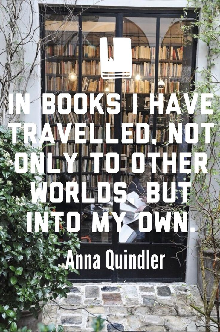 'in Books I Have Traveled, Not Only To Other Worlds, But Into My